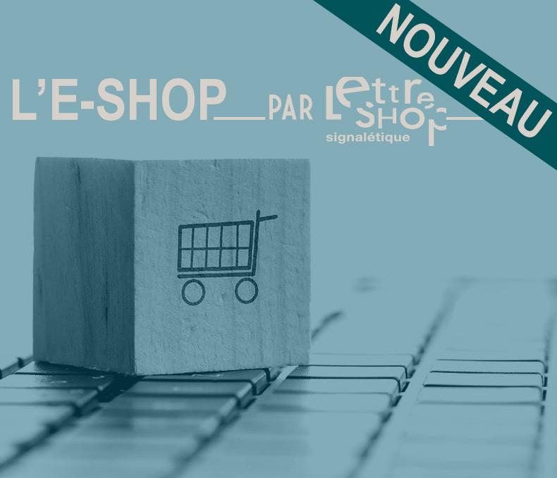 L'E-SHOP par Lettreshop Signalétiqueqe